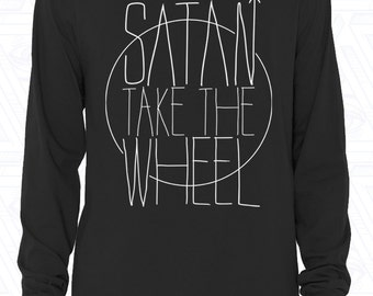 Satan Take The Wheel Long Sleeve T-Shirt