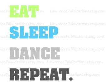 "PNG, JPEG File ""Eat Sleep Dance Repeat"" digital download"