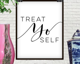 Treat Yo Self Print, Treat Yo Self, Treat Yo Self Sign, Treat Yourself, Kitchen Wall Art, Office Wall Art, Spa Decor, Love Yourself, Wallart