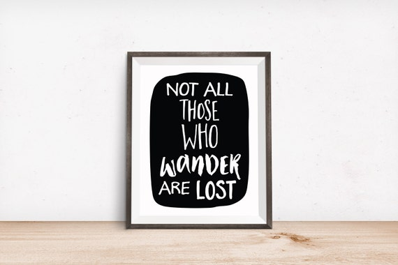 Printable Art, Book Quote, Not All Those Who Wander are Lost, Inspirational Print, Typography Quote Art, Digital Download Print