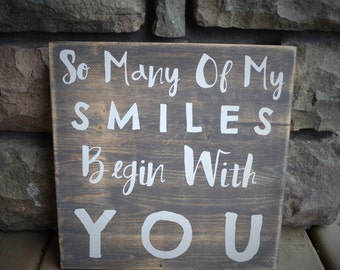 So Many Smiles Begin With You - Grey Distressed Stained Wood Sign