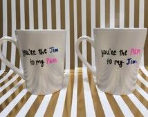 You're the Pam to my Jim, You're the Jim to my Pam, The Office, Pam and Jim, Jim and Pam mugs, set of two 14 oz mugs