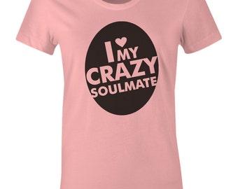 I Love My Crazy Soulmate Shirt