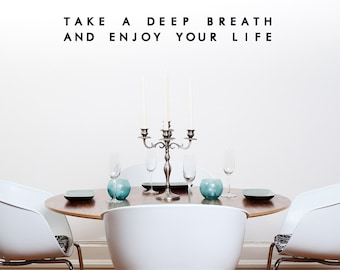 Take A Deep Breath and Enjoy Your Life Decal, Spiritual Gift, Buddhist Decor, Decal Quotes