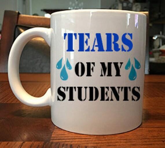 Funny Tears Of My Students Teacher Coffee Mug