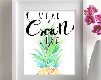 Wear a crown like a pineapple, Watercolor Quote Art, Motivational Quotes, Inspirational Quotes