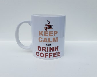 Personalised Mug - 'Keep Calm And Drink Coffee' design