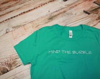 Mind the Burble Skydiving Shirt Skydive Skydiver Parachute Gift