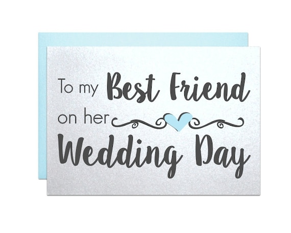 To my best friend on her wedding day, card to bride from bridesmaid ...