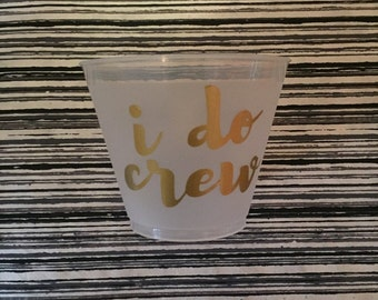 "Bachelorette Party ""I Do Crew"" Plastic Cups (12)"