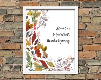 Let Our Lives Be Full of Both Thanks and Giving Thanksgiving Printable Wall Art Thanksgiving Instant Download Fall Print Thanksgiving Decor