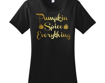 Pumpkin Spice Everything Gold Metallic Women's Graphic T-shirt in 7 Different Colors in Sizes Small-4X, Plus Size