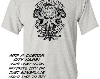 CTHULHU CAFE w/Your Custom City Name on 100% cotton T-shirt!