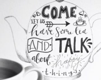 Let us have some tea and talk about happy things