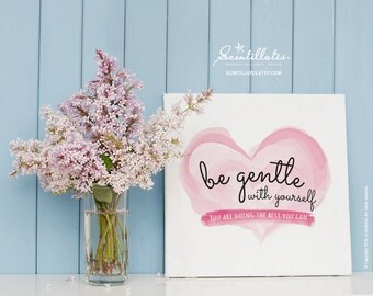 Be Gentle with Yourself  – Self-love Printable Art, Motivational Poster, Printable Poster/Quote, Wall Art, Instant Download