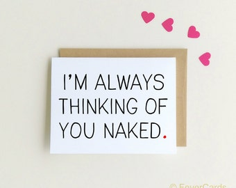 Always thinking of you naked, Sexy Love Card, Naughty Valentine, Valentines Day Card, Anniversary Card, Naked Card SKU : FC153