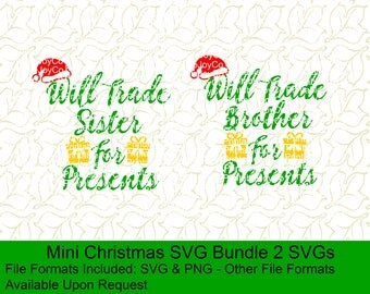 Christmas SVG Bundle Will Trade Brother or Sister For Presents SVG Christmas Cut File Christmas Shirt Onesie SVG Girl svg Boy svg