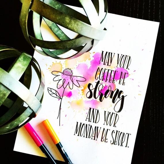 May Your Coffee be Strong   9 X 12 Bristol Print   Handmade Calligraphy   Watercolor   Geometric   Art   Custom   Wedding Gift