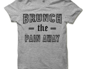 Brunch The Pain Away Shirt. Funny T Shirts.