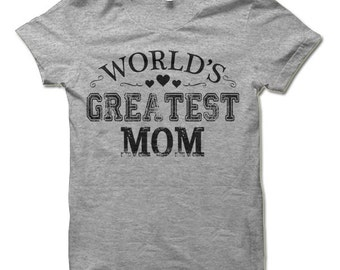 Mom Shirt Worlds Greatest T Gift For Mothers Day