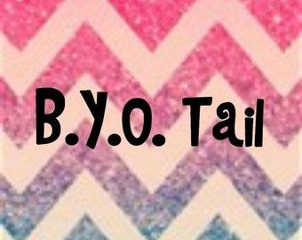 B.Y.O Tail