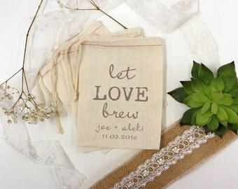 Let Love Brew, Muslin Bags, Custom Muslin Bags, Wedding Favors, Party Favors, Bridal Shower Favors, Custom Bridal Gifts