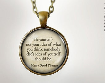 Thoreau Be Yourself : Glass Dome Necklace gift present by HomeStudio. Round art photo pendant jewelry. Available as Key Ring Keychain