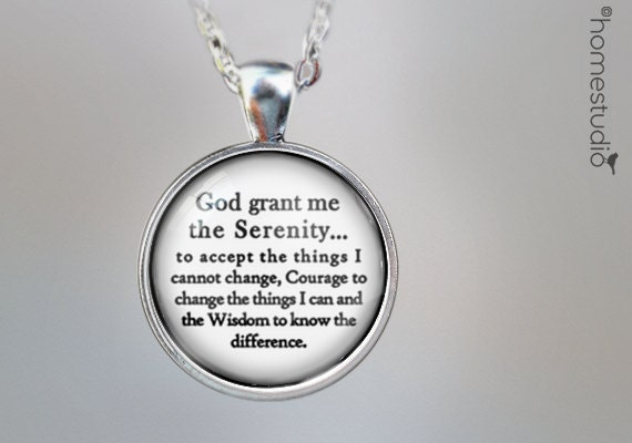 Serenity Prayer : Glass Dome Necklace gift present by HomeStudio. Round art photo pendant jewelry. Available as Key Ring Keychain