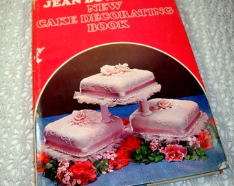New Cake Decorating Book by Jean Bowring, Wedding Cakes, Gingerbread Children, Tiered, Borders, Flowers, Animals, Recipes, 1969  (932-15)