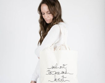 Ready to ship! / Screenprinted Canvas Tote Bag / Sail Out To Sea And Knit New Things