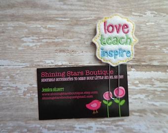 Embellished Felt Planner Clips - Love, Teach, Inspire School Paper Clip Or Bookmark - Accessory For Teachers, Lesson Plans, Agenda Notebooks