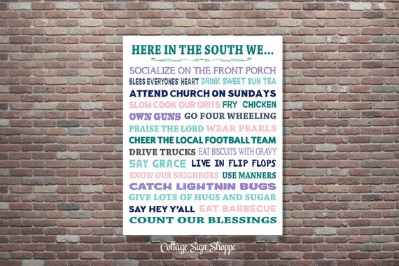 Southern Decor, Southern Sayings,Hey Y'all, Southern Wall Art,Instant DOWNLOAD, YOU PRINT, Here In The South We... Southern Wall Decor