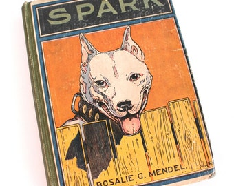 Antique Spark First Edition Book, A Bull Terrier & His Dog Friends