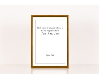 I am, Literary Print, Sylvia Plath, Literary Poster, Downloadable Print, Instant Download, Literature Art, Printable Art, Literary Quote Art