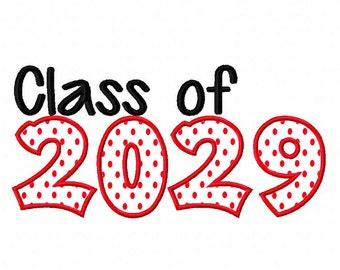 Class of 2029 Applique Machine Embroidery Design 7x5 10x6 Instant Download shirt first day of school kindergarten graduation year tee