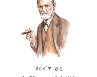 Don't be a Freud of Love - Illustration Print - Sigmund Freud Watercolor Portrait Bad Pun - 8x10 5x7 11x14
