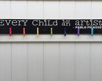 Child Art Sign // Every Child is An Artist // Hand-painted Wooden Sign  // Pablo Picasso // Kid Art // Child Artwork Hanger // Art Hanger