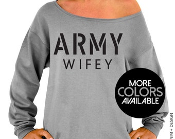 Army Wifey - Slouchy Oversized Sweatshirt - U.S. Army Wife Sweatshirt - More Colors Available