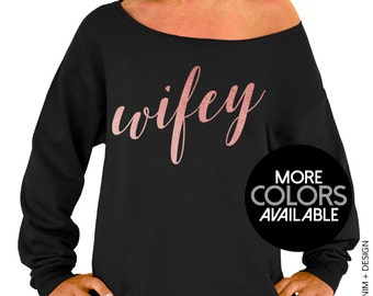 Wifey Sweatshirt - Rose and Pearl Collection - Black Slouchy Oversized Sweatshirt - Gold. Rose Gold. Silver Ink Available