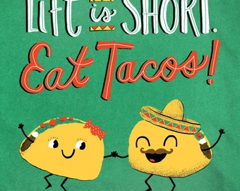 Life Is Short. Eat Tacos! Shirt/Onesie