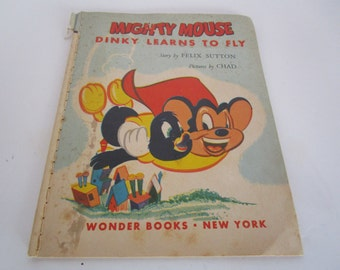 Mighty Mouse Dinky Learns to Fly 1953 Wonder Books  Sewn Binding Vintage Childrens Book