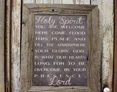 Holy Spirit You Are Welcome Here - Rustic Barn Wood Frame Wall Art Printed on Wood or Canvas