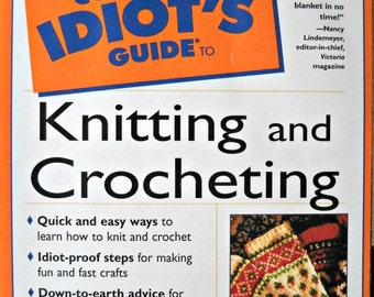 The Complete Idiot's Guide to Knitting and Crocheting Book