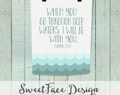 INSTANT DOWNLOAD printable/ When You Go Through Deep Waters I WIll Be WIth You Isaiah 43:2 Bible verse art print/ gift idea/ ombre sea waves