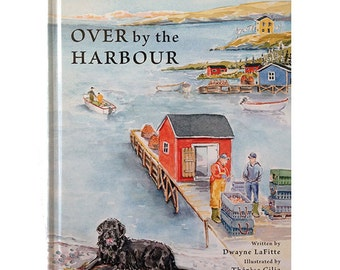 Over by the Harbour, Hardcover, Illustrated by Therese Cilia, Flanker Press