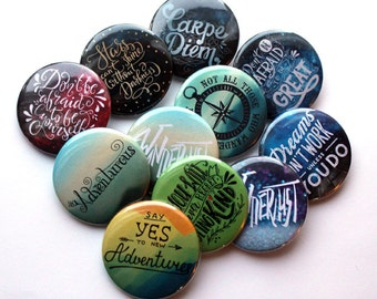 Inspirational & Affirmations Buttons - 1.5inch Keychains, magnets or pinbacks