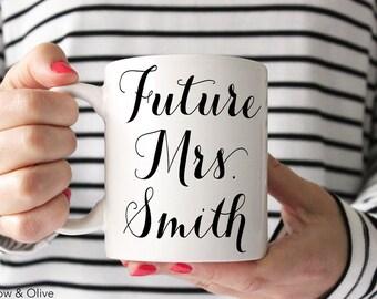 Future Mrs Mug Engagement Mug Future Mrs Cup Engaged Mug Engagement Gift Wedding Planning Mug Bridal Shower Gift Fiance Gift Mug W0005