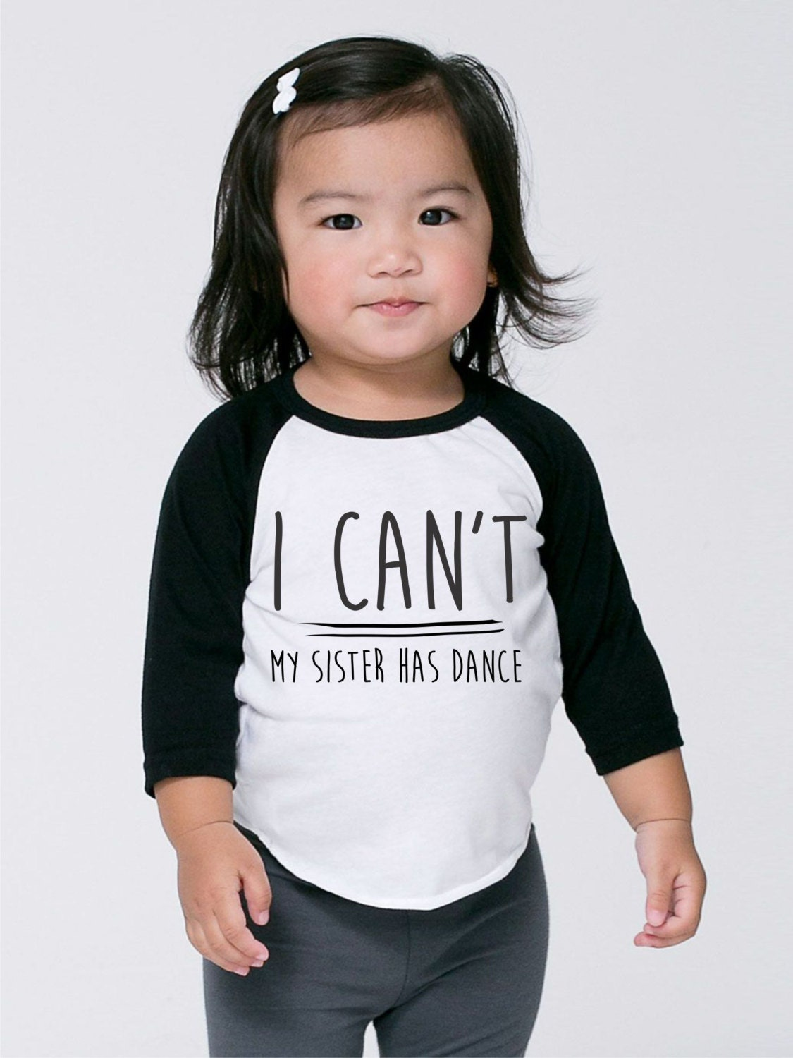 I Can T My Sister Has Dance Baby Toddler Girls Shirt