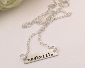 Nashville Necklace - Hand Stamped Sterling Silver Nashville Jewelry - Nashville Jewelry - City Necklace - Your City Necklace - City Name