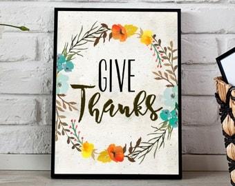 Printable Wall Art, Give Thanks print, Thanksgiving Print, Autumn home decor, Fall print, Give thanks sign Gratitude sign, Bible verse print